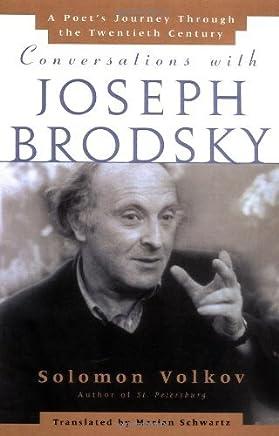 [Conversations with Joseph Brodsky : A Poets Journey Through The Twentieth Century] [By: Volkov, Solomon] [April, 1997]