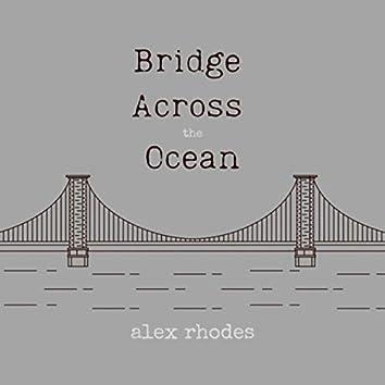 Bridge Across the Ocean