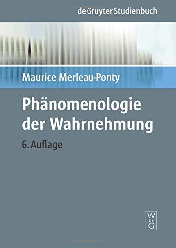Phänomenologie der Wahrnehmung (Phänomenologisch-psychologische Forschungen, Band 7)