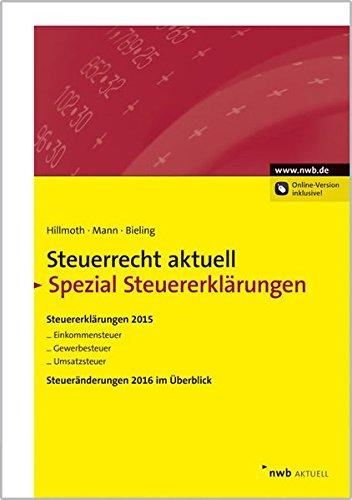 NWB Steuerrecht aktuell. Hintergründe - Praxishinweise - Gestaltungen: Steuerrecht aktuell Spezial Steuererklärungen 2015