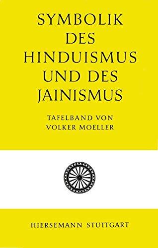 Symbolik des Hinduismus und des Jainismus: Tafelband (Symbolik der Religionen)