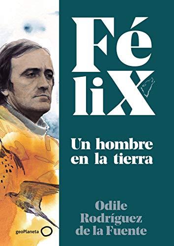 Félix. Un hombre en la tierra (Singulares)