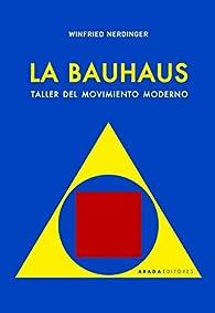 La Bauhaus: Taller del movimiento moderno par Winfried Nerdinger