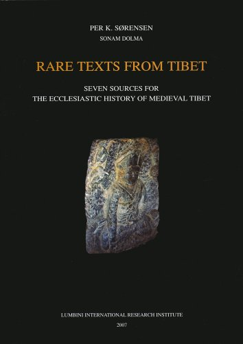 Rare Texts from Tibet: Seven Sources for the Ecclesiastic History of Medieval Tibet (Publications of the Lumbini International Research Institute, Nepal)