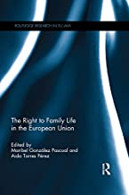 The Right to Family Life in the European Union (Routledge Research in EU Law)