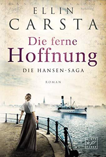 Die ferne Hoffnung (Die Hansen-Saga, Band 1)