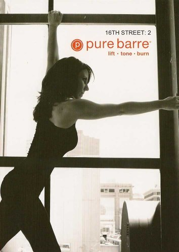 Pure Barre: 16th Street Volume 2 - Lift, Tone and Burn