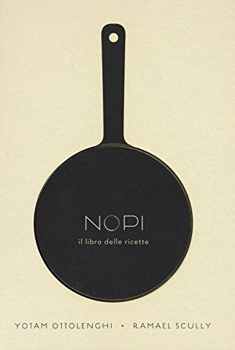 Nopi. Il libro delle ricette. Ediz. illustrata