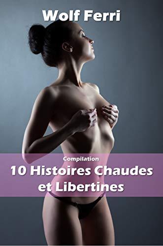 Compilation Erotique (10 Histoires Chaudes et Libertines)