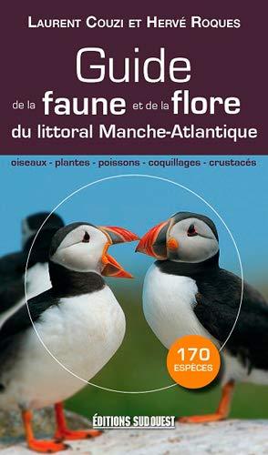 GUIDE DE LA FAUNE ET DE LA FLORE LITTORAL MANCHE-ATLAN.