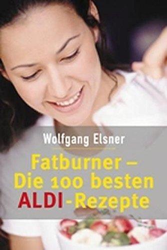 Fatburner: Die 100 besten ALDI Rezepte (0)