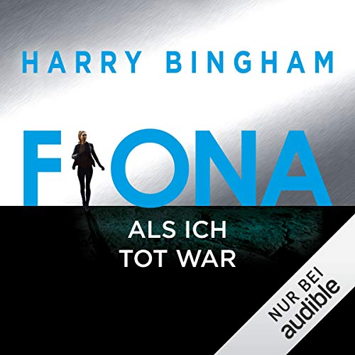 Fiona. Als ich tot war     Fiona Griffiths 3              By:                                                                                                                                 Harry Bingham                               Narrated by:                                                                                                                                 Sabina Godec                      Length: 15 hrs and 25 mins     Not rated yet     Overall 0.0