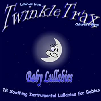 BABY LULLABIES - 18 SOOTHING INSTRUMENTAL LULLABIES FOR BABIES