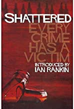 [(Shattered: Every Crime Has a Victim)] [Author: Louise Welsh] published on (December, 2010)