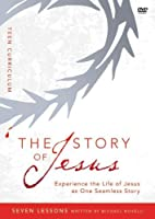The Story of Jesus: Experience the Life of Jesus as One Seamless Story, Teen Curriculum [DVD]