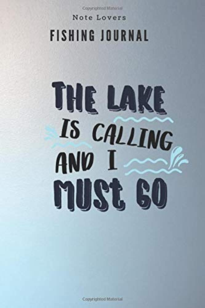 大通り振る失望The lake is calling and I must go - Fishing Journal: Fishing Log Book | Perfect Gift For Gift for Fishing Lover
