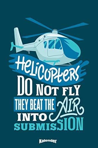 Mein Cooler Helicopter Kalender: Lustiger Kalender für Hubschrauberpiloten, Helicopterpiloten, Hubschrauber und Helicopter Fans, Berufspiloten und ... 6 x 9 (ca. DIN A5) und Hochglanz Softcover