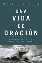 Una vida de oración: Conectándose con Dios en un mundo lleno de distracciones (Spanish Edition)