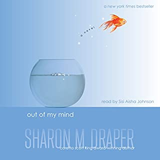 Out of My Mind                   Written by:                                                                                                                                 Sharon M. Draper                               Narrated by:                                                                                                                                 Sisi Aisha Johnson                      Length: 6 hrs and 49 mins     17 ratings     Overall 4.6
