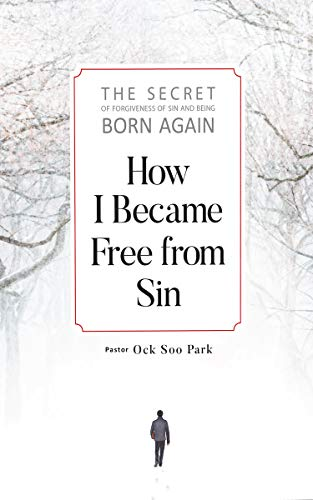 How I Became Free from Sin - A Gospel Primer (English Edition)