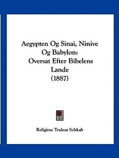 Aegypten Og Sinai, Ninive Og Babylon: Oversat Efter Bibelens Lande (1887)