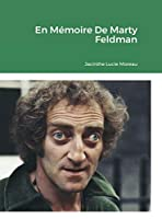 En Mémoire De Marty Feldman