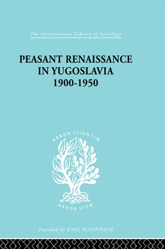 Peasant Renaissance in Yugoslavia 1900 -1950: A Study of Development of Yugoslavia as Affected by Education (International Library of Sociology) (English Edition)