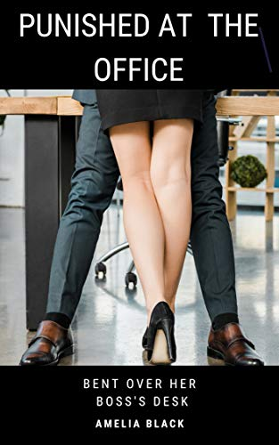 Punished at the Office: Bent over Her Boss's Desk (The Intern Book 3)