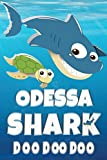 Odessa: Odessa Shark Doo Doo Doo Notebook Journal For Drawing or Sketching Writing Taking Notes, Custom Gift With The Girls Name Odessa