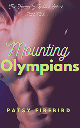 Mounting Olympians: A Sexy, Greek God Inspired Erotica (Heavenly Bodies) (English Edition)