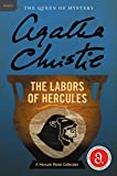 The Labors of Hercules: A Hercule Poirot Collection (Hercule Poirot Mysteries, 26)