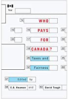 Who Pays for Canada?: Taxes and Fairness