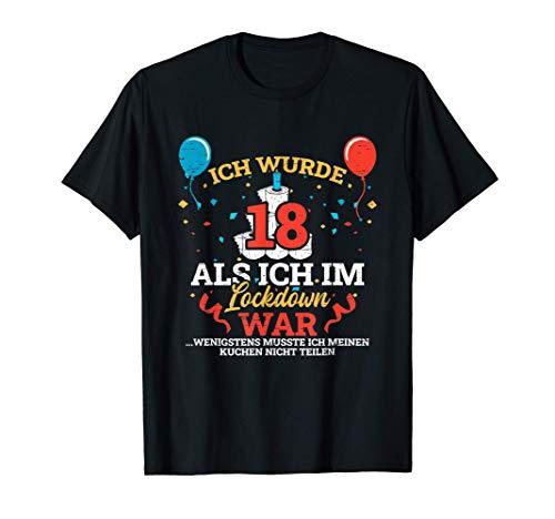 Ich wurde 18 als ich im Lockdown war Geburtstag Birthday T-Shirt