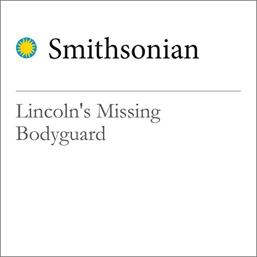 Lincoln's Missing Bodyguard audiobook cover art