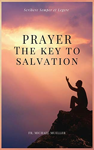 Prayer - The Key to Salvation: Easy to Read Layout