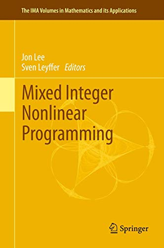 Compare Textbook Prices for Mixed Integer Nonlinear Programming The IMA Volumes in Mathematics and its Applications, 154 2012 Edition ISBN 9781493902217 by Lee, Jon,Leyffer, Sven