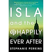 Isla and the Happily Ever After【洋書】 [並行輸入品]