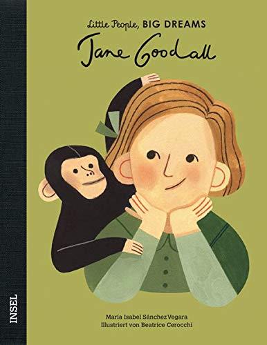 Jane Goodall: Little People, Big Dreams. Deutsche Ausgabe
