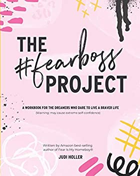 The Fear Boss Project  A Workbook for the Dreamers Who Dare to Live a Braver Life  Black & White Version