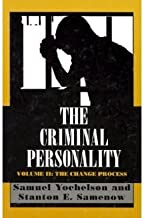 [ The Criminal Personality: The Change Process[ THE CRIMINAL PERSONALITY: THE CHANGE PROCESS ] By Yochelson, Samuel ( Author )Apr-01-1995 Paperback