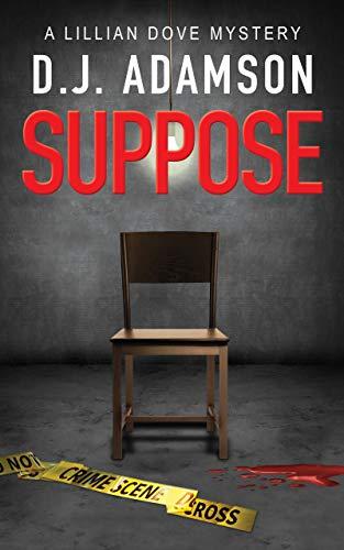 Book: Suppose by DJ Adamson