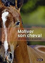 Motiver son cheval - Clicker et récompenses de Hélène Roche