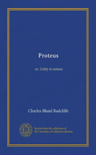 Proteus: or, Unity in nature