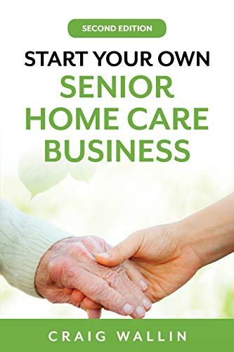 Compare Textbook Prices for Start Your Own Senior Home Care Business  ISBN 9798608384158 by Wallin, Craig