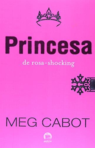 Princesa de rosa-shocking (Vol. 5 O diário da Princesa)