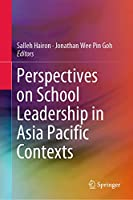 Perspectives on School Leadership in Asia Pacific Contexts