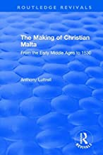 The Making of Christian Malta: From the Early Middle Ages to 1530