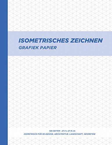 Isometrisches Notizbuch - isometrisches papier: isometrische übungen buch Din - 120 Seiten - 1/4 Zoll Gleichseitig - (21.5 x 27.9 cm)