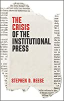 The Crisis of the Institutional Press