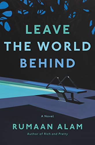 Compare Textbook Prices for Leave the World Behind: A Novel  ISBN 9780062667632 by Alam, Rumaan